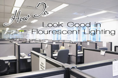 How to Apply Makeup For Fluorescent Lighting